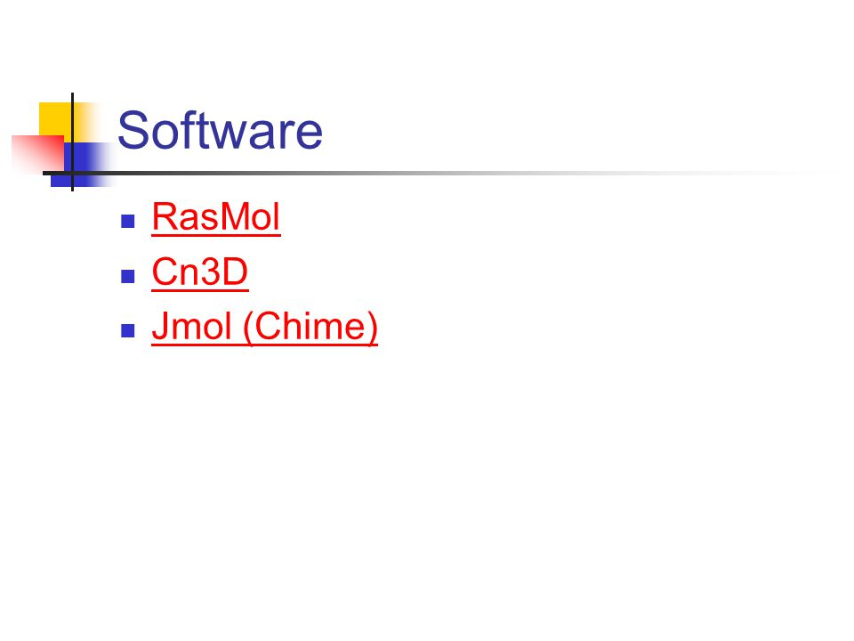 Software RasMol Cn3D Jmol (Chime)