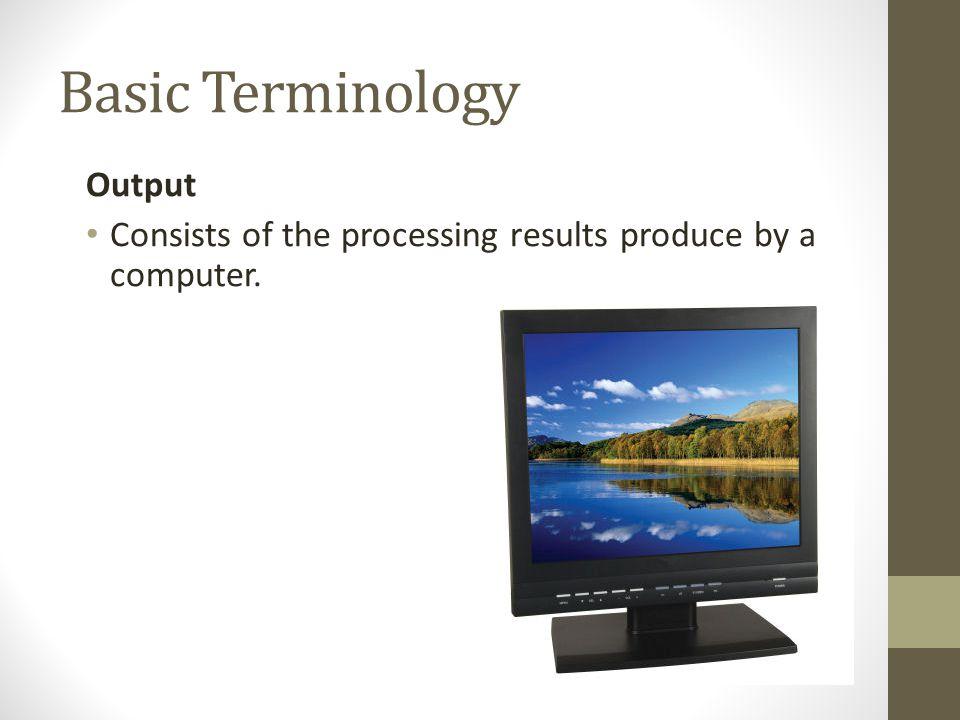 Basic Terminology Output