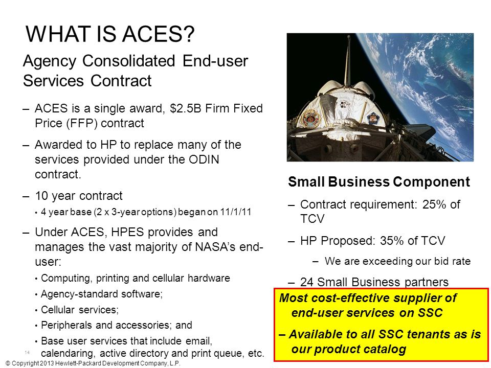 WHAT IS ACES Agency Consolidated End-user Services Contract