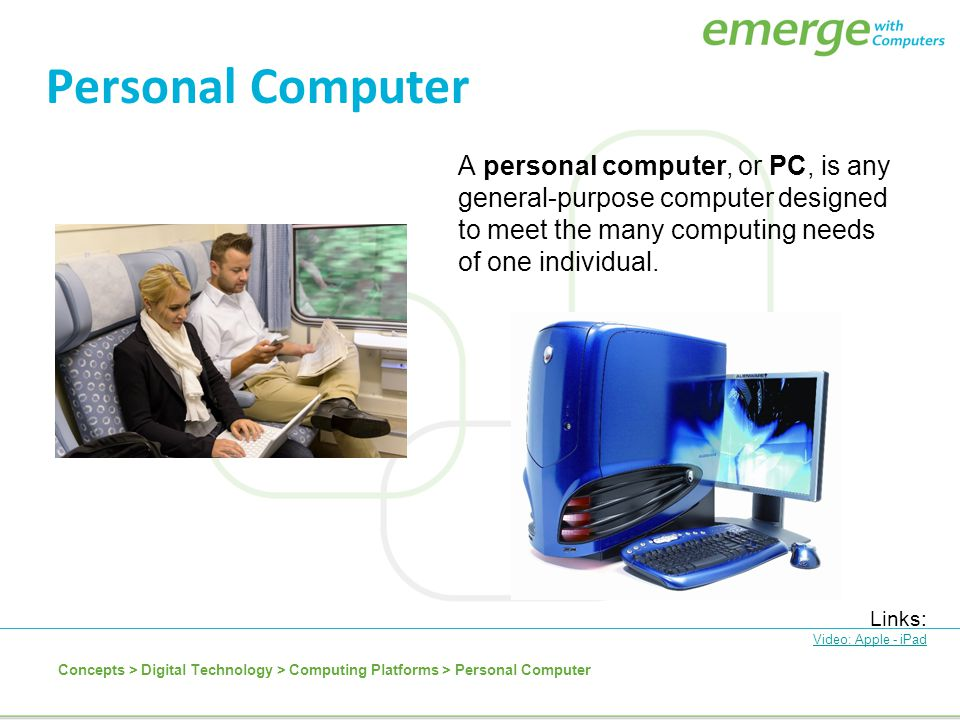 Personal Computer A personal computer, or PC, is any general-purpose computer designed to meet the many computing needs of one individual.