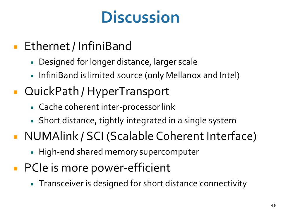 Discussion Ethernet / InfiniBand QuickPath / HyperTransport