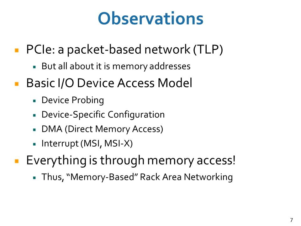 Observations PCIe: a packet-based network (TLP)