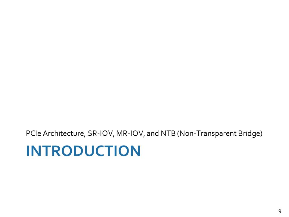 PCIe Architecture, SR-IOV, MR-IOV, and NTB (Non-Transparent Bridge)