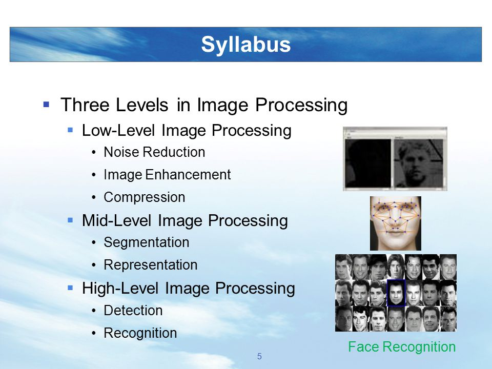 Syllabus Three Levels in Image Processing Low-Level Image Processing