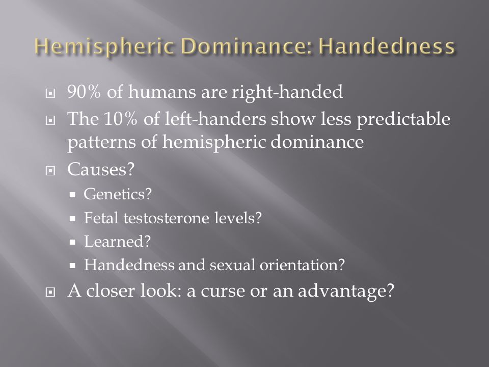 Hemispheric Dominance: Handedness