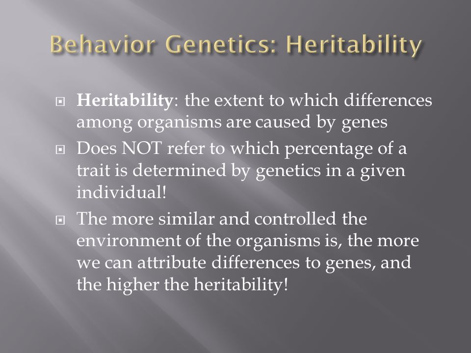Behavior Genetics: Heritability