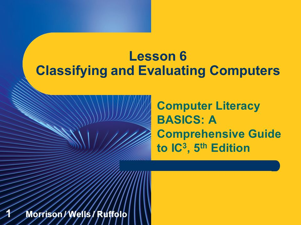 Lesson 6 Classifying and Evaluating Computers