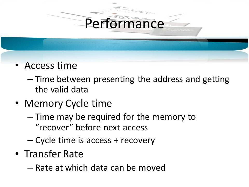 Performance Access time Memory Cycle time Transfer Rate