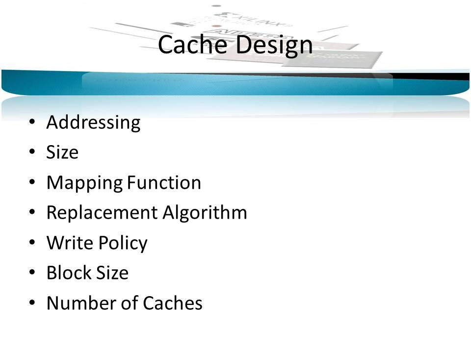 Cache Design Addressing Size Mapping Function Replacement Algorithm