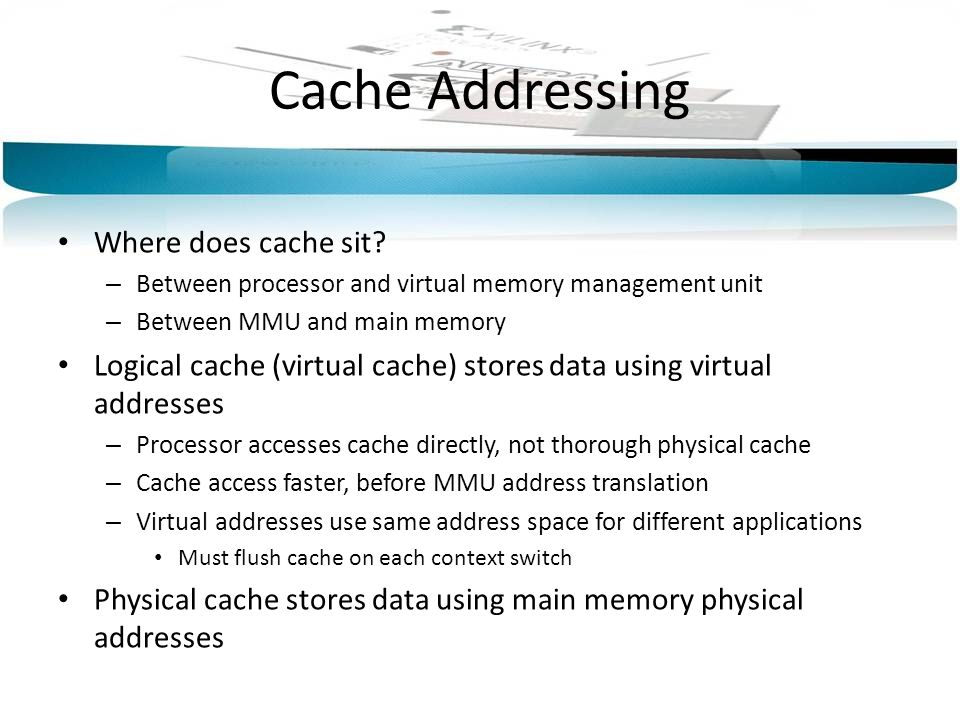 Cache Addressing Where does cache sit