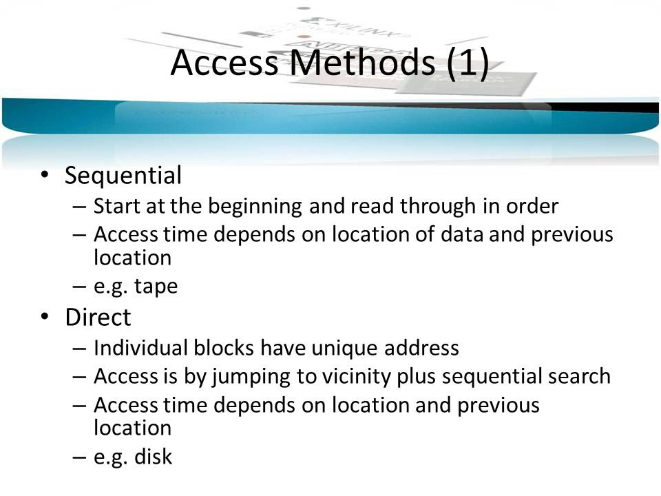 Access Methods (1) Sequential Direct