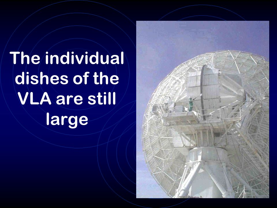 The individual dishes of the VLA are still large