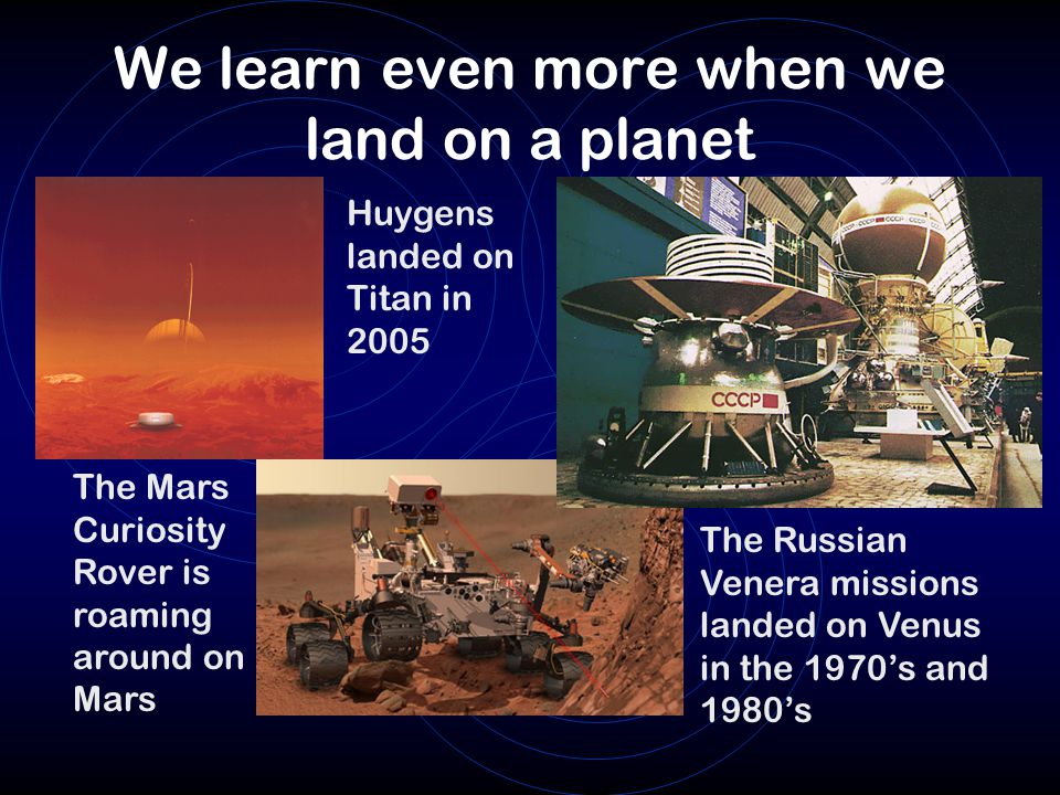 We learn even more when we land on a planet