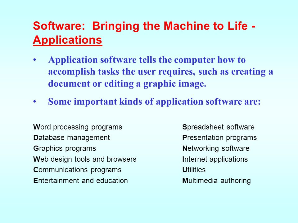 Software: Bringing the Machine to Life - Applications