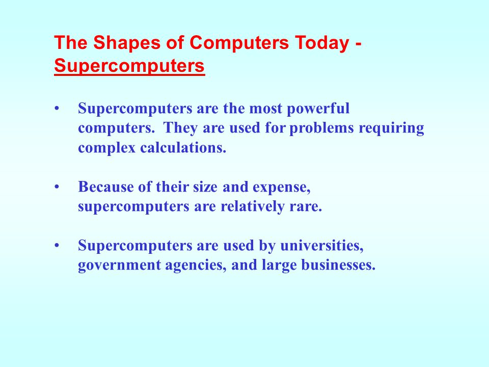 The Shapes of Computers Today - Supercomputers