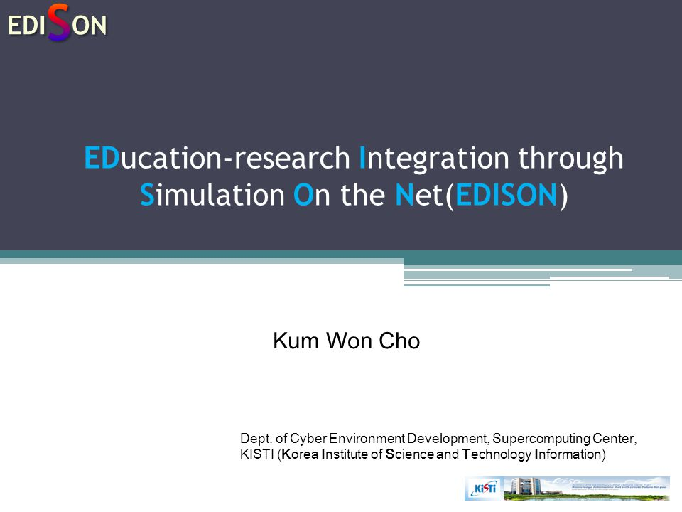 EDucation-research Integration through Simulation On the Net(EDISON)