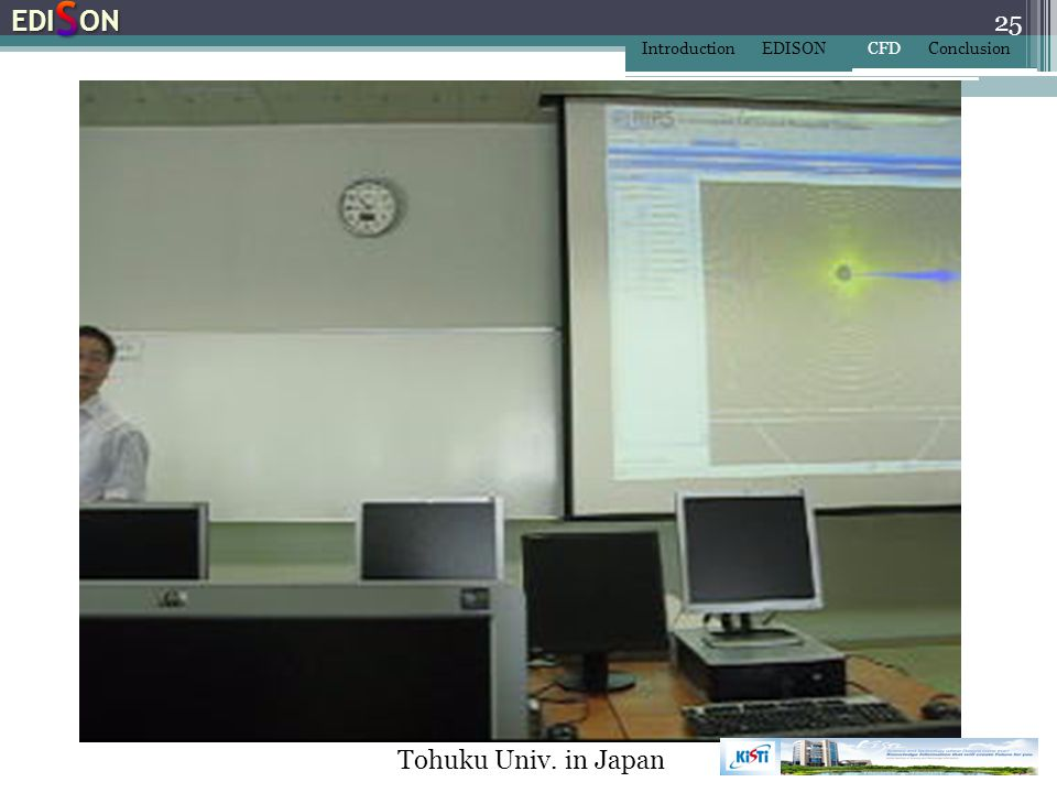 EDISON Introduction EDISON CFD Conclusion Tohuku Univ. in Japan