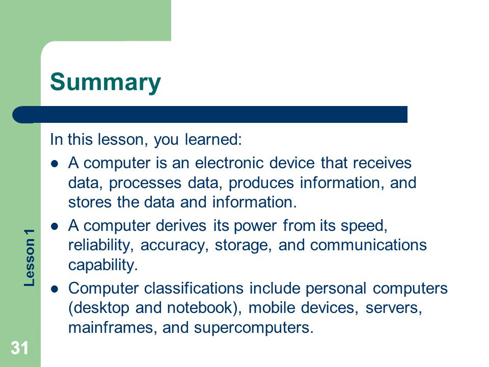 Summary 31 31 In this lesson, you learned: