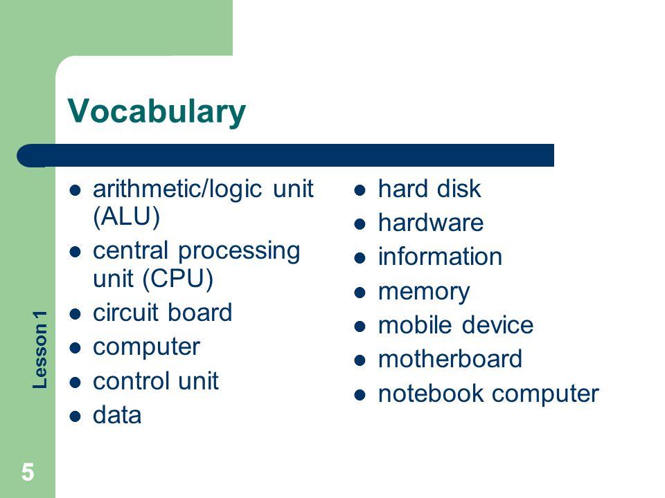 Vocabulary arithmetic/logic unit (ALU) central processing unit (CPU)