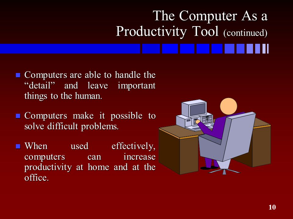 The Computer As a Productivity Tool (continued)