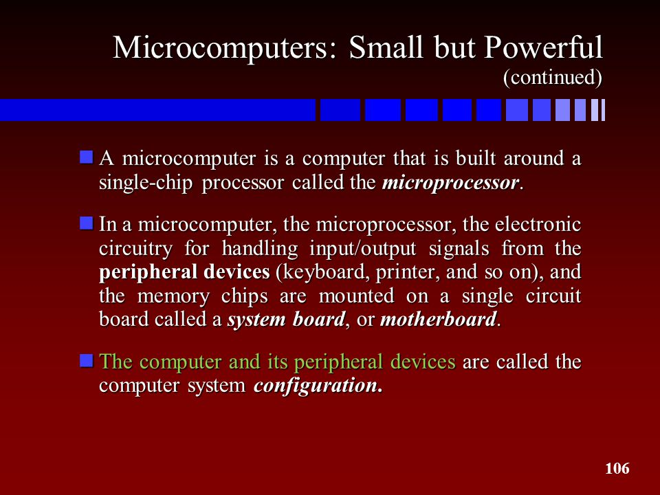 Microcomputers: Small but Powerful (continued)