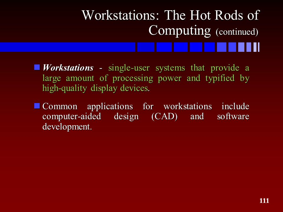 Workstations: The Hot Rods of Computing (continued)