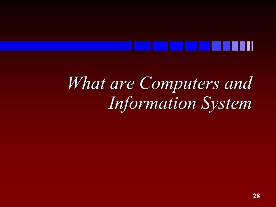 What are Computers and Information System