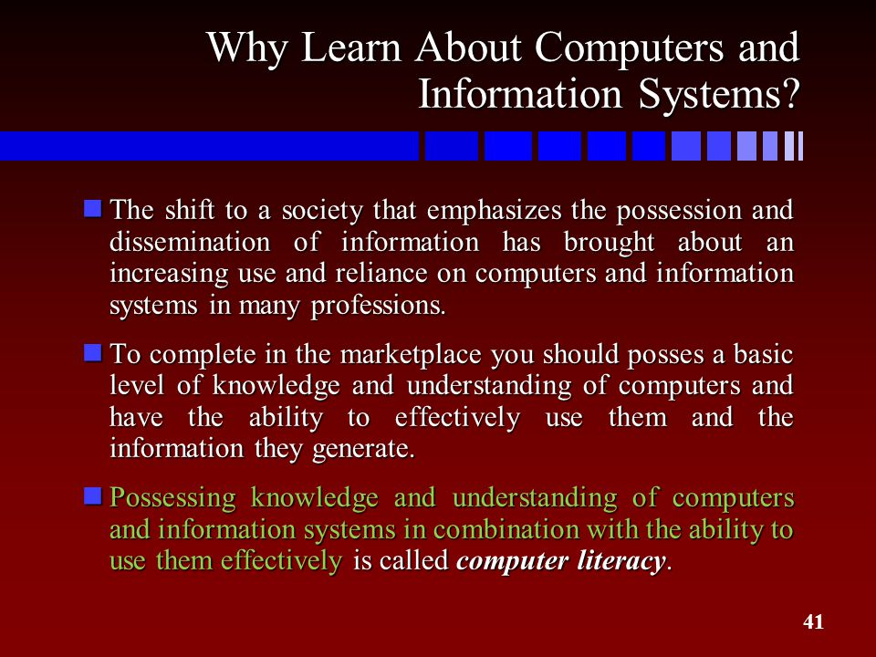 Why Learn About Computers and Information Systems