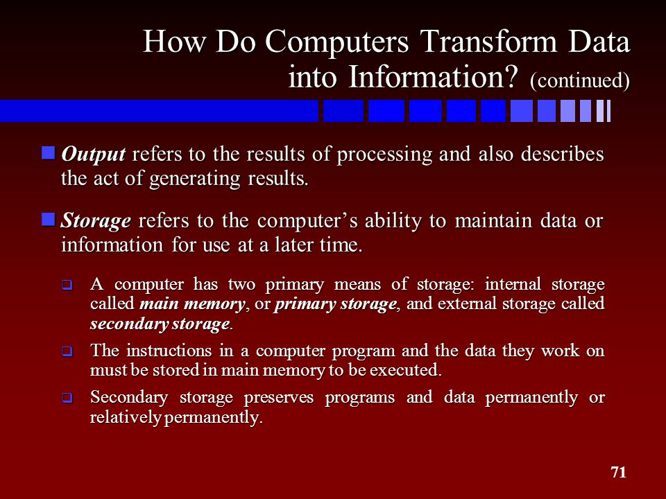 How Do Computers Transform Data into Information (continued)