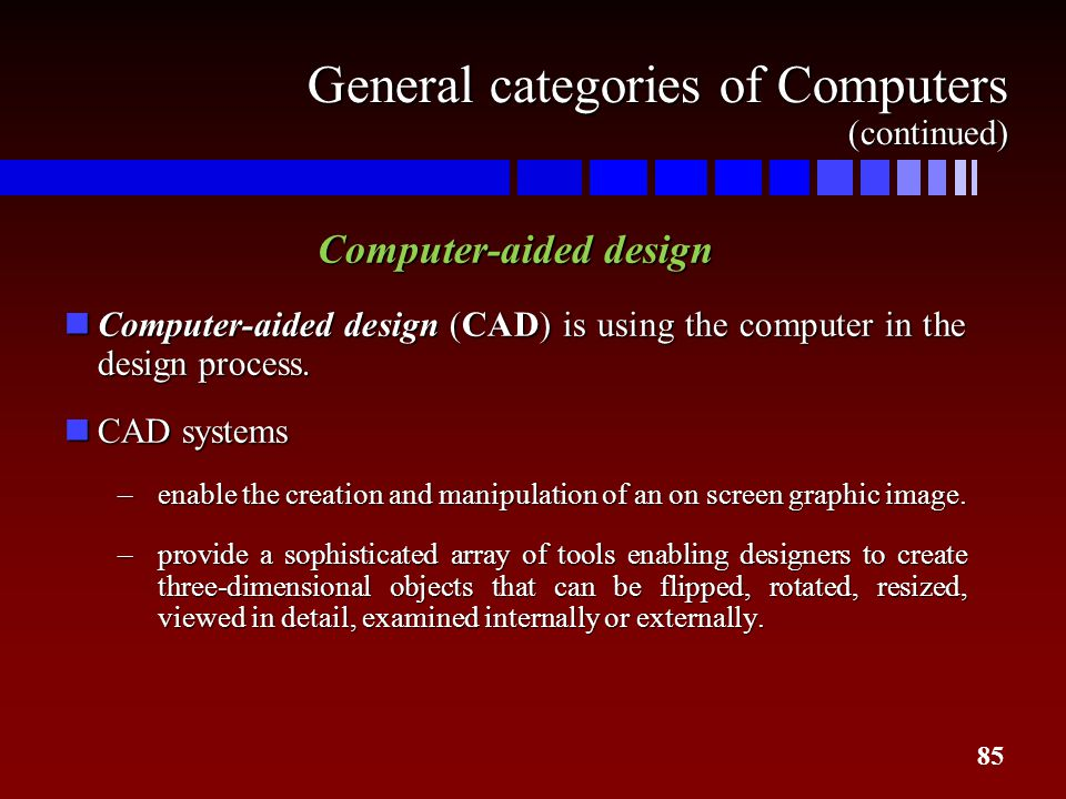 General categories of Computers (continued)