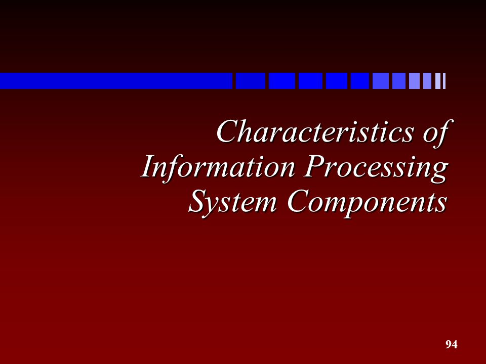 Characteristics of Information Processing System Components