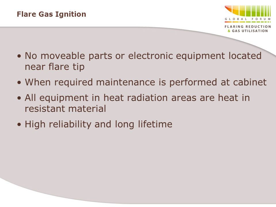 No moveable parts or electronic equipment located near flare tip