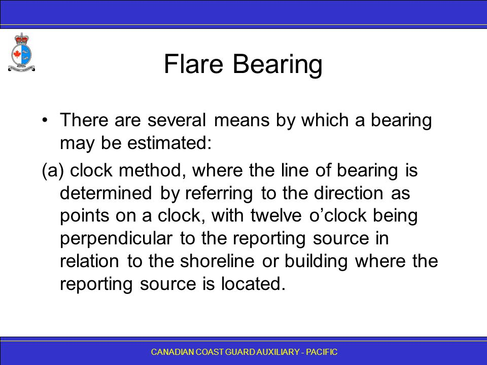 Flare Bearing There are several means by which a bearing may be estimated: