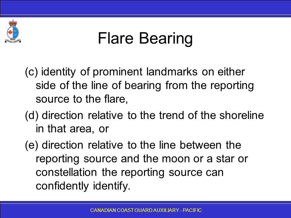 Flare Bearing (c) identity of prominent landmarks on either side of the line of bearing from the reporting source to the flare,