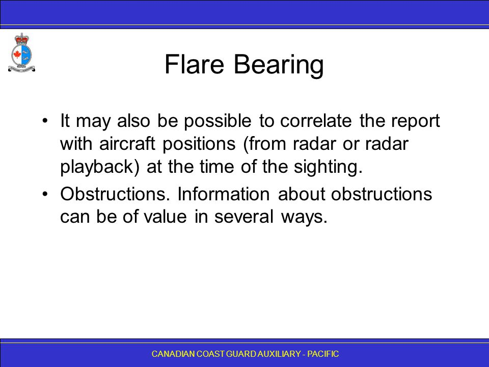 Flare Bearing It may also be possible to correlate the report with aircraft positions (from radar or radar playback) at the time of the sighting.