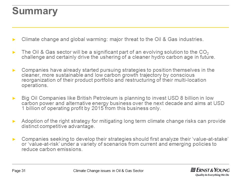 Summary Climate change and global warming: major threat to the Oil & Gas industries.