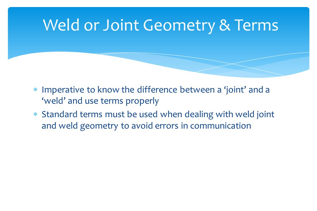 Weld or Joint Geometry & Terms