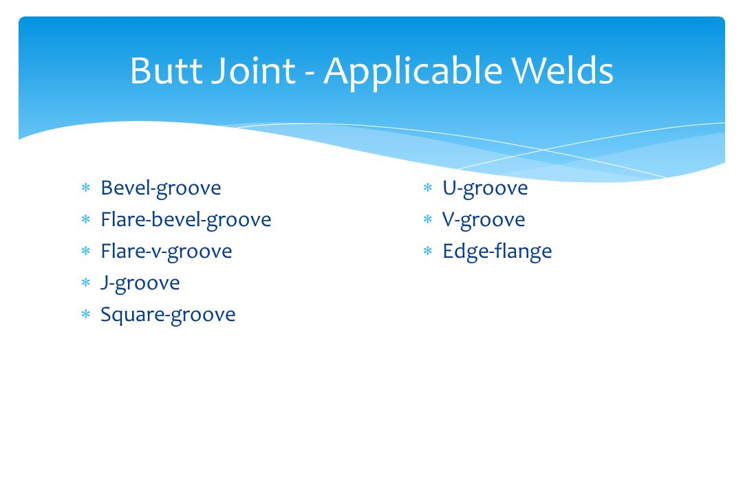 Butt Joint - Applicable Welds