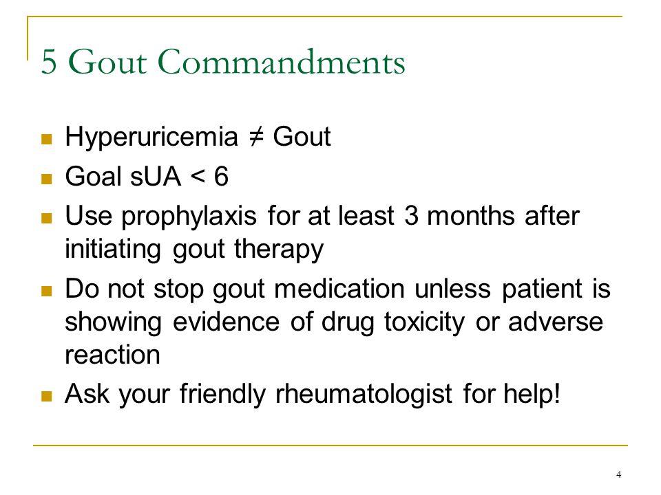 5 Gout Commandments Hyperuricemia ≠ Gout Goal sUA < 6