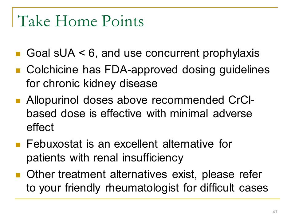 Take Home Points Goal sUA < 6, and use concurrent prophylaxis