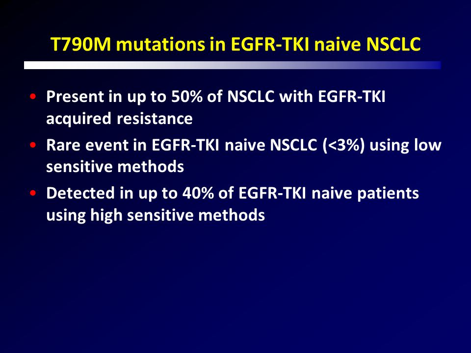 T790M mutations in EGFR-TKI naive NSCLC