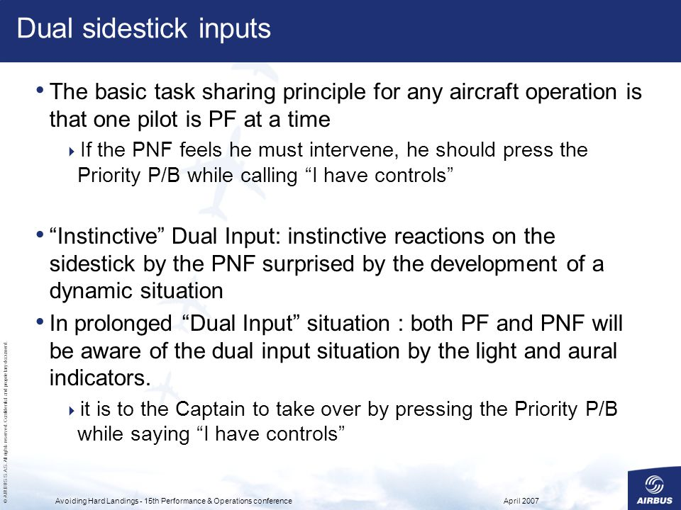 Dual sidestick inputs The basic task sharing principle for any aircraft operation is that one pilot is PF at a time.
