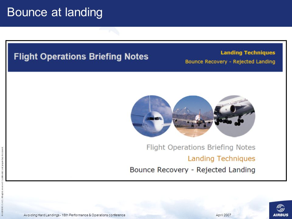 Bounce at landing Avoiding Hard Landings - 15th Performance & Operations conference April 2007