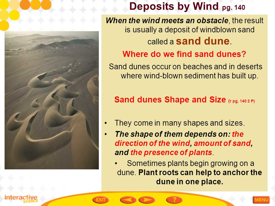 Where do we find sand dunes Sand dunes Shape and Size (r pg. 140 2 P)