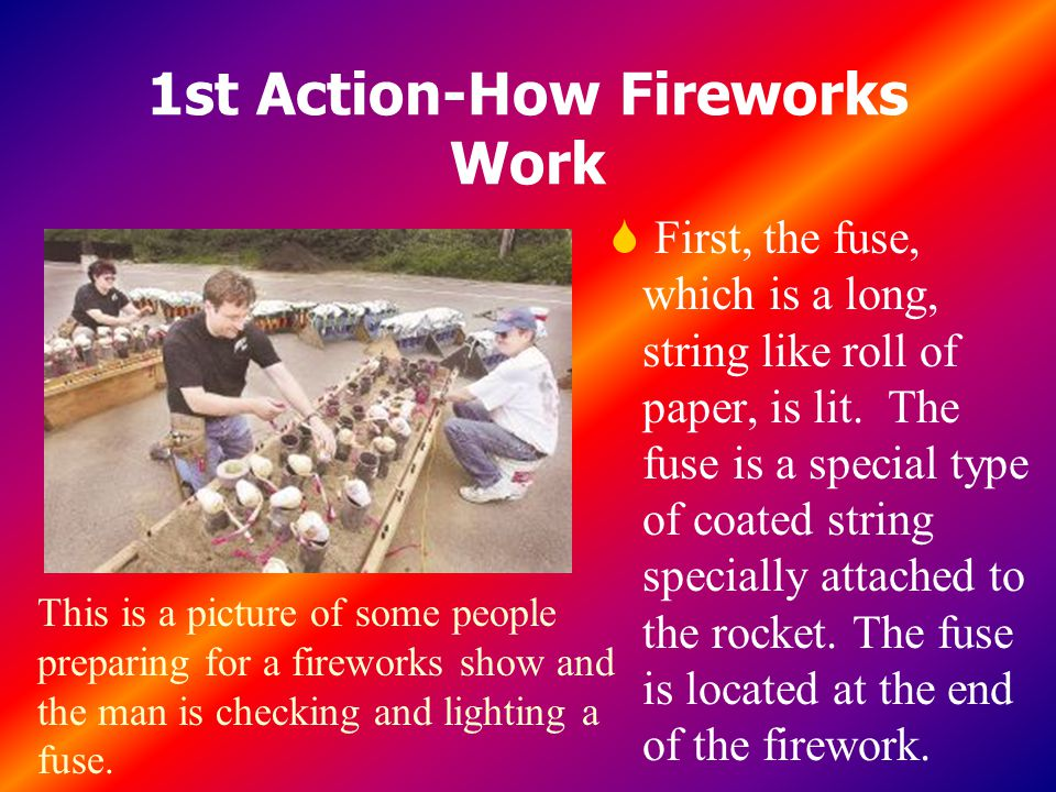 1st Action-How Fireworks Work