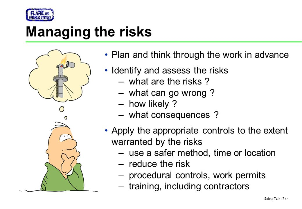 Managing the risks Plan and think through the work in advance