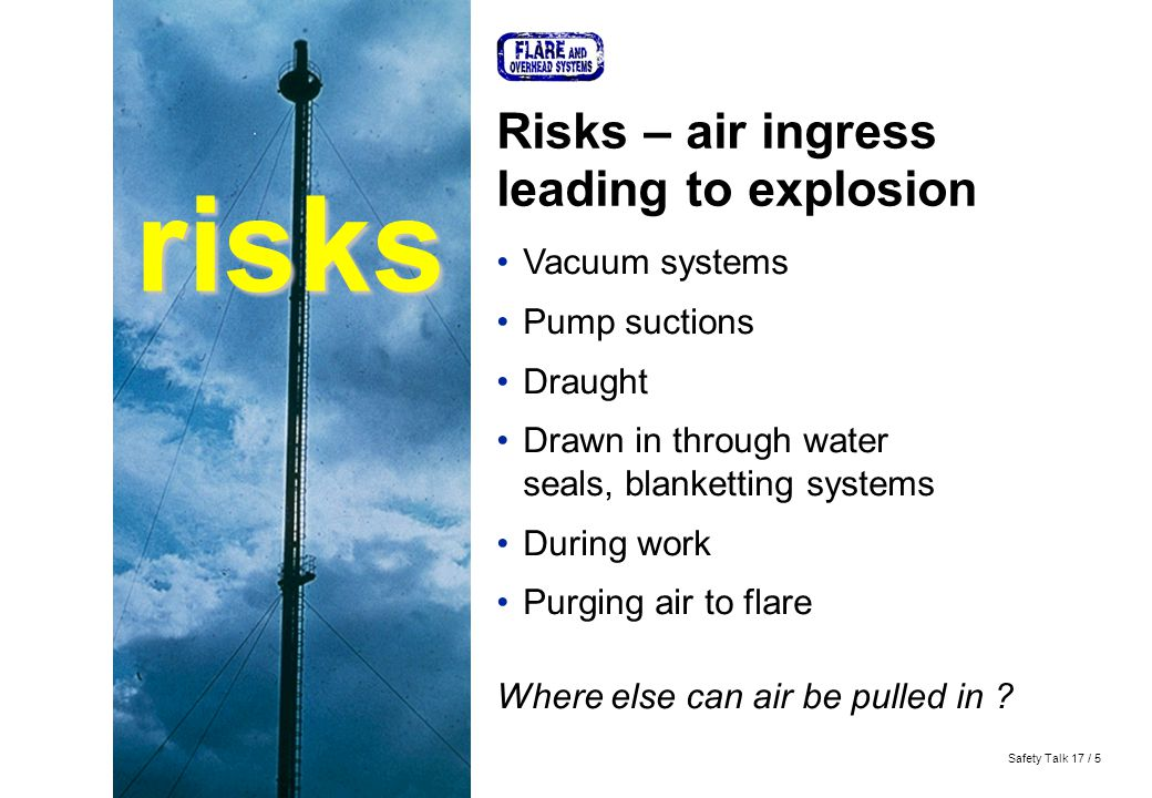 risks Risks – air ingress leading to explosion Vacuum systems