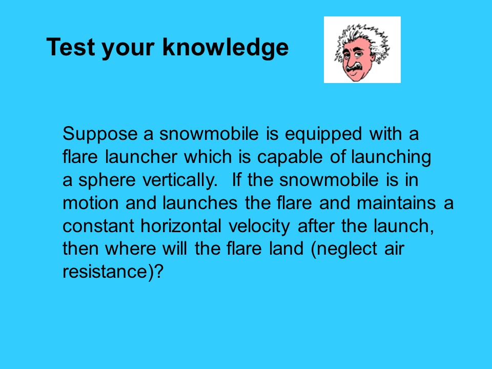 Test your knowledge Suppose a snowmobile is equipped with a