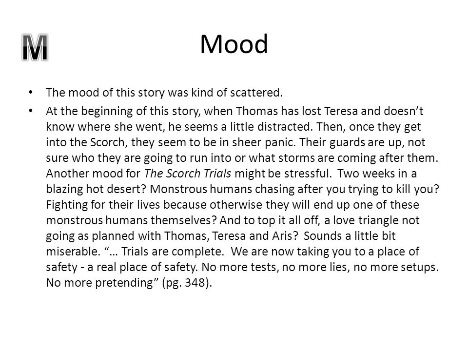 M Mood The mood of this story was kind of scattered.