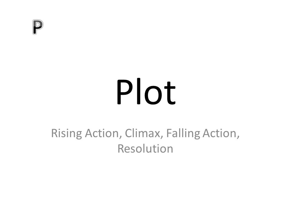 Rising Action, Climax, Falling Action, Resolution